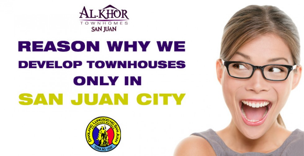 why we develop townhouse only in san juan city